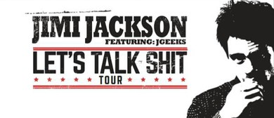Jimi Jackson Let's Talk Sh*t Tour