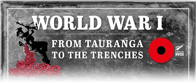 World War I : From Tauranga to the Trenches