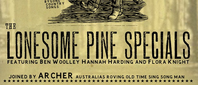 The Lonesome Pine Specials with Archer (Aus)