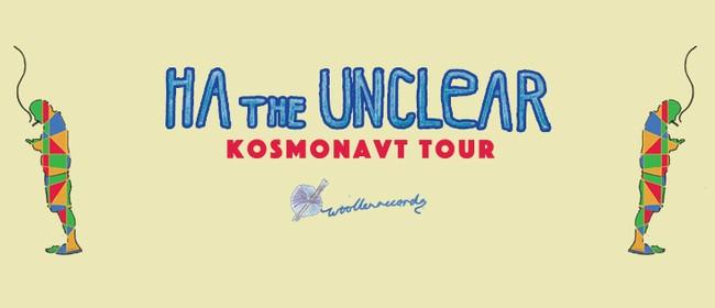 Ha the Unclear - Kosmonavt Tour