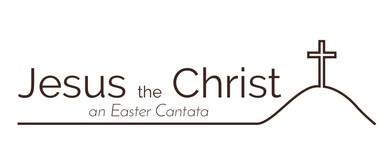 Jesus the Christ: an Easter Cantata