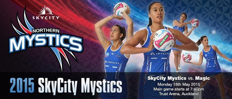 SKYCITY Mystics v Kia Magic