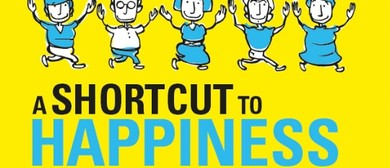 A Shortcut to Happiness by Roger Hall