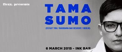 Flexx present Tama Sumo (Ostgut Ton / Panorama Bar / Berlin)