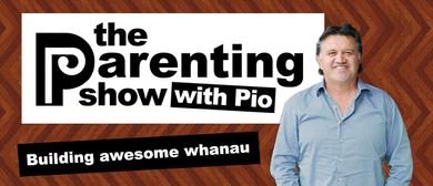The Parenting Show with Pio - Building Awesome Whānau
