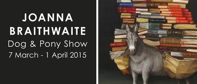 Joanna Braithwaite: Dog & Pony Show (2015)