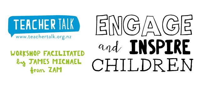 Engage and Inspire Children - TeacherTalk Workshop