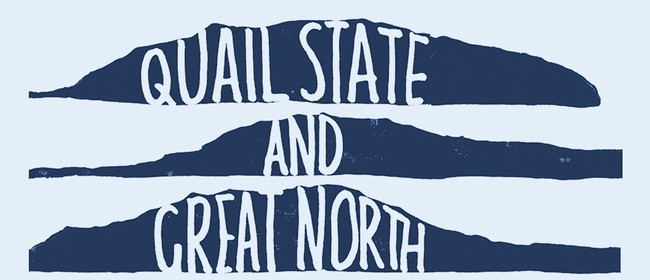 Quail State and Great North