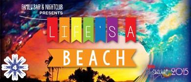 Family Nightclub & Bar presents Life is a Beach