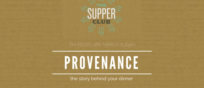 Provenance - A Guided Dinner of Local and Seasonal Food