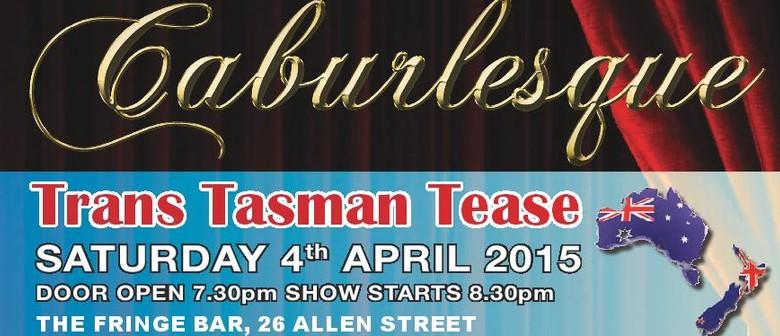 Caburlesque - Trans Tasman Tease