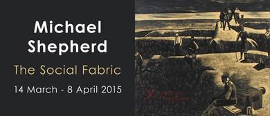 Michael Shepherd: The Social Fabric (2015)