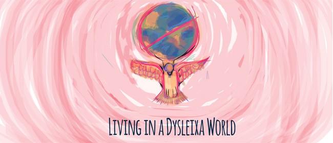 Living in a Dyslexia World