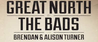 Great North and The Bads