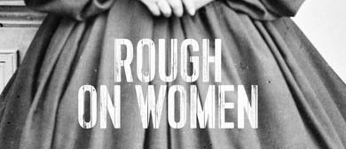 Free Talk - Rough on Women: Abortion in 19th Century NZ