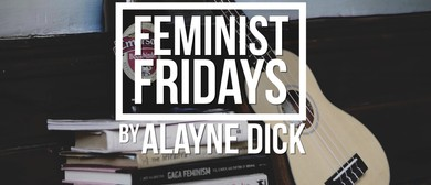Counterpoint presents: Feminist Fridays
