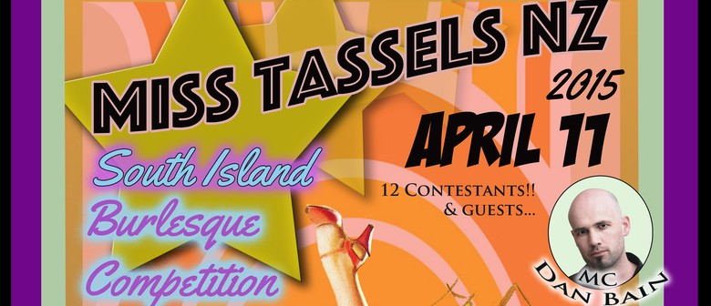 Miss Tassels 2015! South Island Burlesque Competition