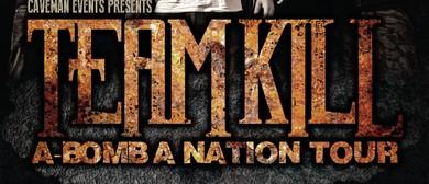 "Team Kill - ""A-Bomb A Nation"" Tour"