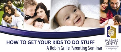 Robin Grille Seminar: How to Get your Kids to Do Stuff