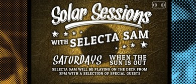 Saturday Solar Sessions with Selecta Sam
