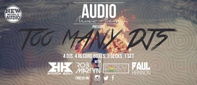 Audio Presents: Too Many DJs