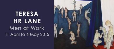 Teresa HR Lane: Men at Work (2015)
