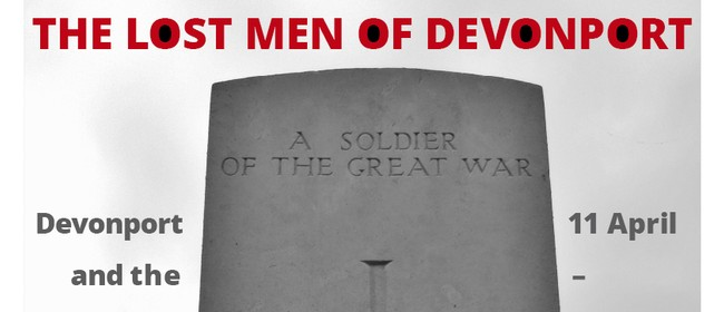 The Lost Men of Devonport: Devonport and the Impact of WW1