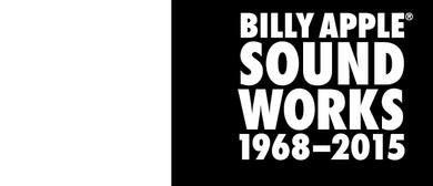 Billy Apple: Sound Works 1968-2015