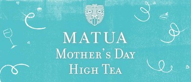 Matua Mothers Day High Tea.
