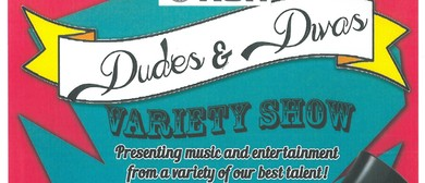 Dudes and Divas Variety Show