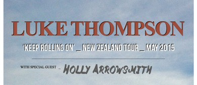 Luke Thompson - Keep Rolling On NZ Tour