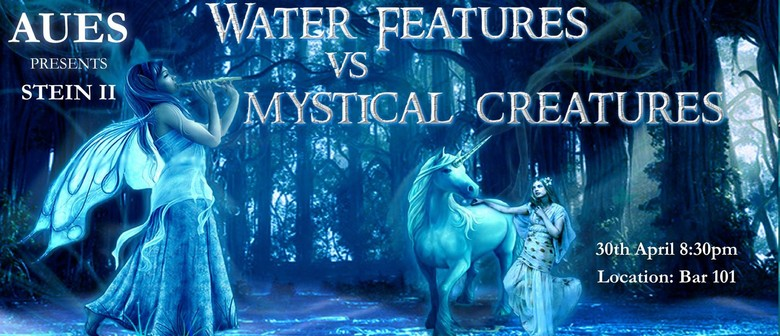 AUES Presents Stein 2: Water Features vs Mystical Creatures