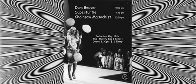 Chainsaw Masochist with guests Superturtle and Dam Beaver