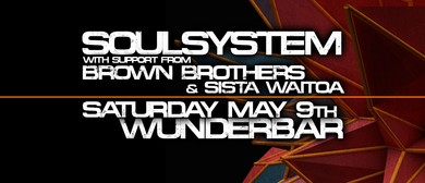 Soulsystem with support from Brown Brothers and Sista Waitoa