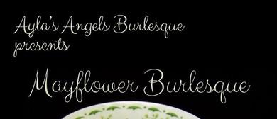 """Ayla's Angels Burlesque presents """"Mayflower Burlesque"""""""