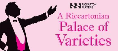 A Riccartonian Palace of Varieties (ARPOV)