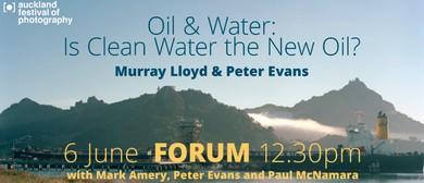 Mark Amery, Peter Evans & Paul McNamara: Oil & Water Forum