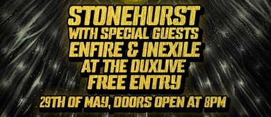 Stonehurst with Special Guests Enfire and Inexile