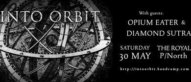 Into Orbit w/ Opium Eater & Diamond Sutra