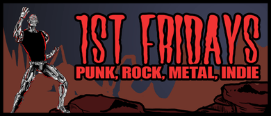 1st Fridays - Punk, Rock, Metal, Indie