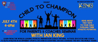 Ian King 'Child to Champion for Coaches, Athletes & Parents'