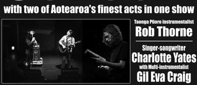 Rob Thorne Taonga Puoro & Charlotte Yates with Gil E  Craig