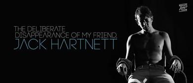 The Deliberate Disappearance of my Friend, Jack Hartnett
