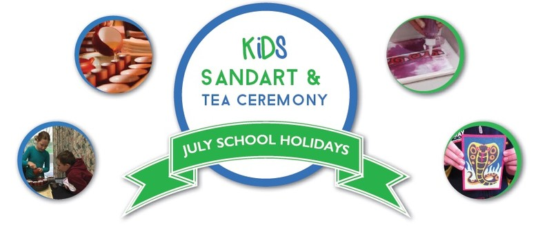 School Holidays Kids SandArt & Tea Ceremony