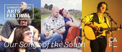 Christchurch Arts Festival: Our Songs of the South