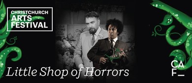 Chch Arts Festival: Little Shop of Horrors