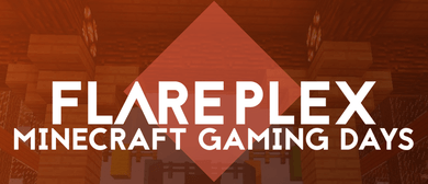 FlarePlex: Minecraft Gaming Day