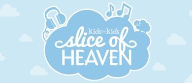 Kids For Kids - Slice of Heaven