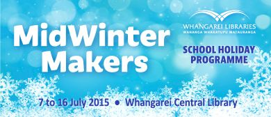 MidWinter Makers School Holiday Programme