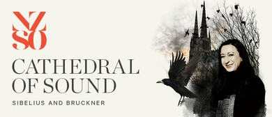 NZSO presents: Cathedral of Sound - Sibelius and Bruckner